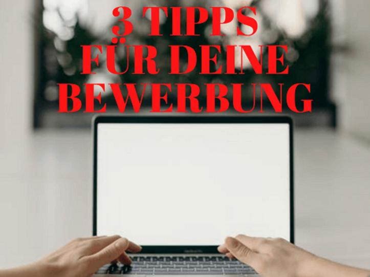 3 Tipps für deine Bewerbung